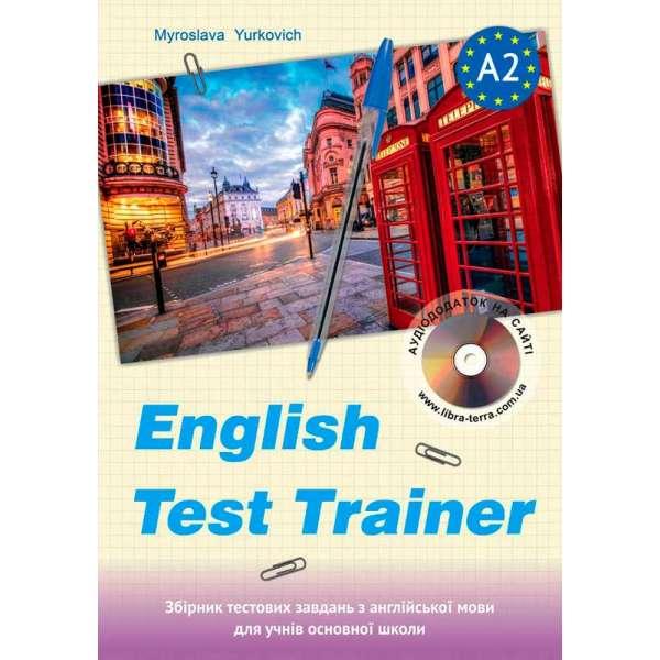 English test trainer-level A2. Тренажер для підготовки до тестів з англійської мови+аудіо