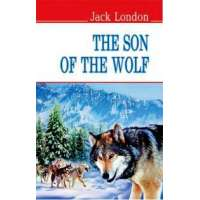 The Son of the Wolf - Син Вовка / Джек Лондон