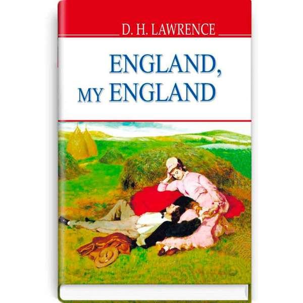 England, My England and Other Stories. Англіє, моя Англіє та інші оповідання / David Herbert Lawrence