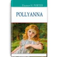 Pollyanna=Полліанна / Eleanor H. Porter