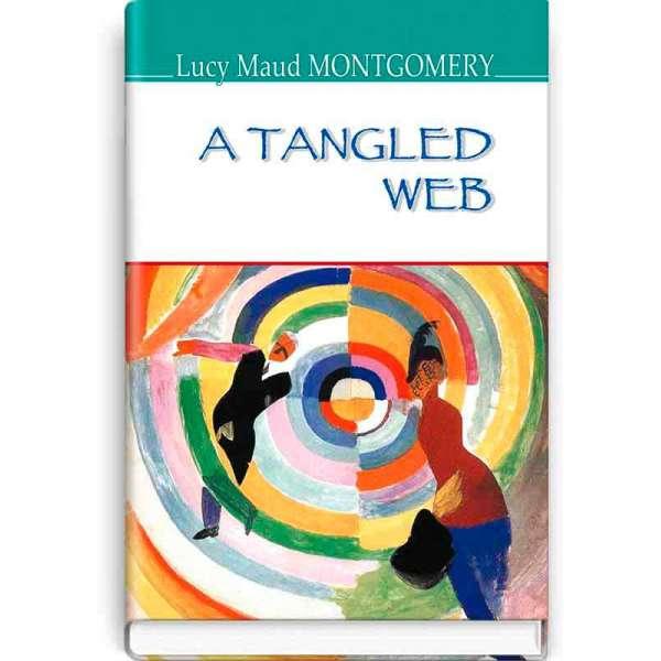A Tangled Web. Заплутане павутиння - Lucy Maud Montgomery
